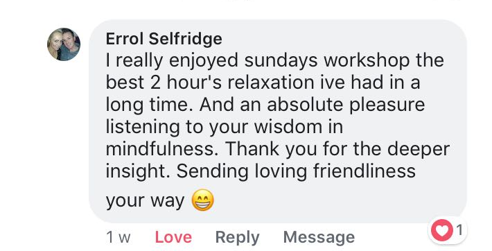 Errol's words after his first Sunday MSC workshop at Maitri